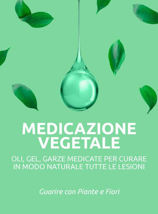 medicazione vegetale oli gel curativi garze medicate guarire con pinate e fiori curare in modo naturale