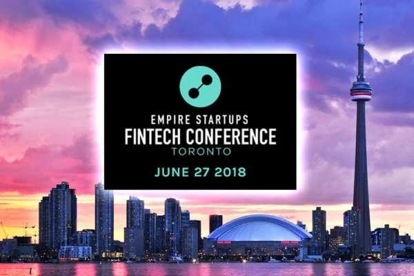 Empire Startups FinTech Conference Toronto 2018