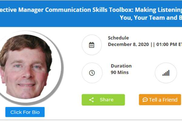 The Effective Manager Communication Skills Toolbox: Making Listening, Constructive Feedback, Conflict Resolution and Coaching Work for You, Your Team and Bottom-Line
