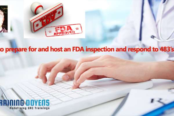 How to prepare for and host an FDA inspection and respond to 483's