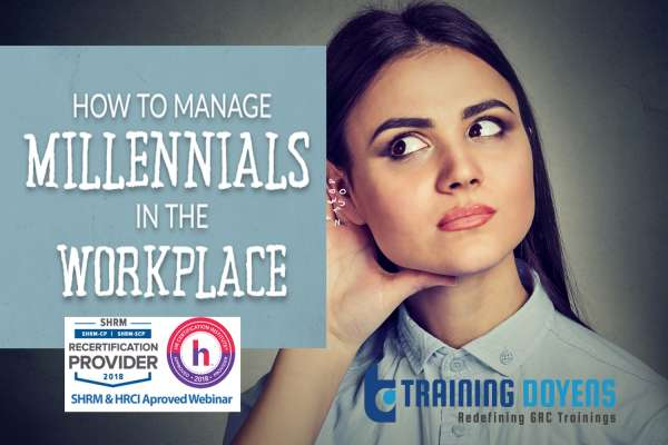 Webinar on Managing Generations: How to Manage, Engage and Motivate Different Generations; Especially Millennials at Work – Training Doyens