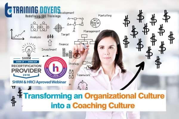 Webinar on Transforming an Organizational Culture into a Coaching Culture: How to Retain your Millennial and Centennial Employees – Training Doyens