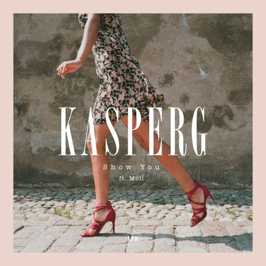 Artikelfoto – Kasperg veröffentlicht seine neue Single Show You ft. Moli