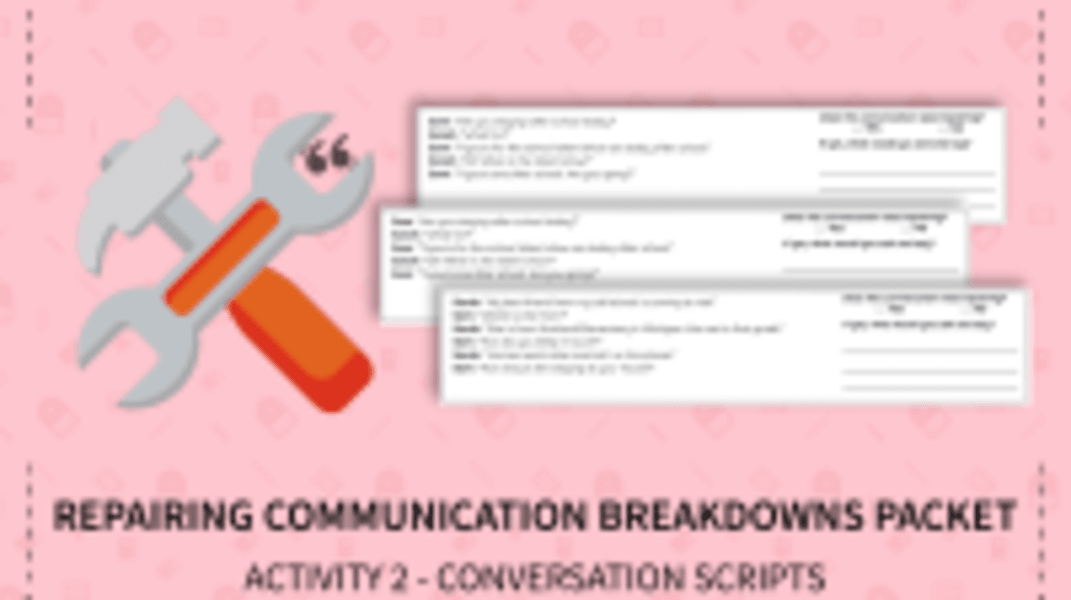 Repairing Communication Breakdowns - Conversation Scripts