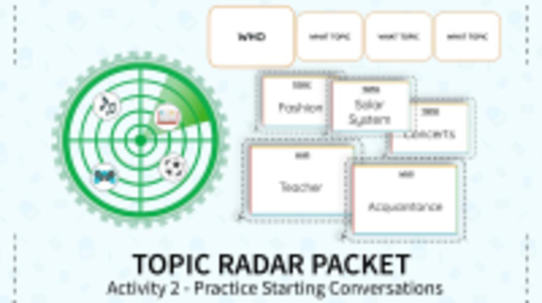Topic Radar Activity: Practice Starting Conversations