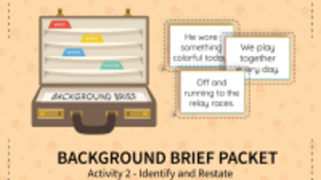 Background Brief - Identify and Restate