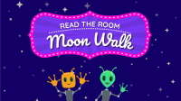 Moonwalk: Read the Room