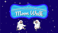Moonwalk: Conversation Drivers & Stoppers