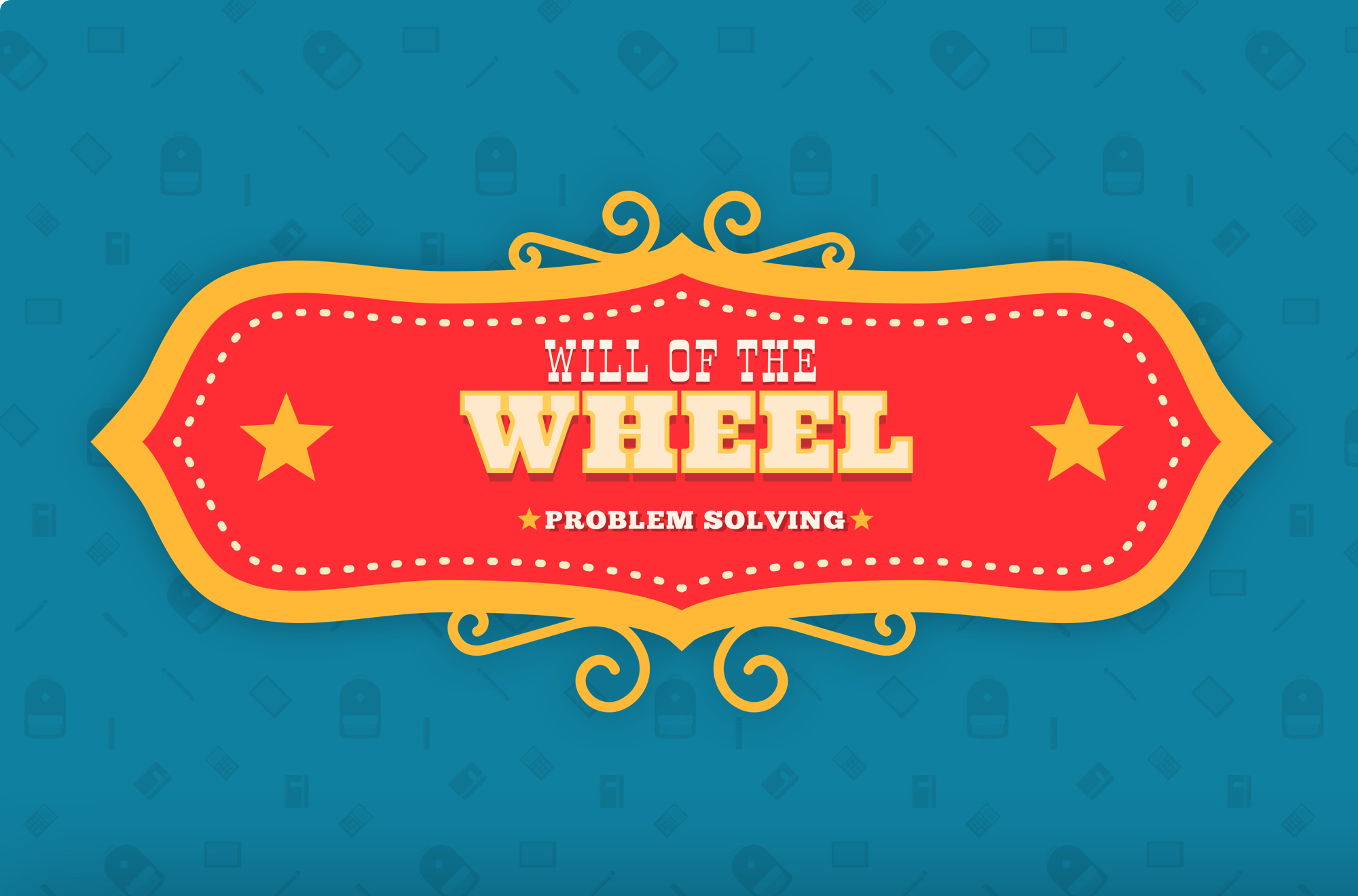 Will of the Wheel: Problem Solving