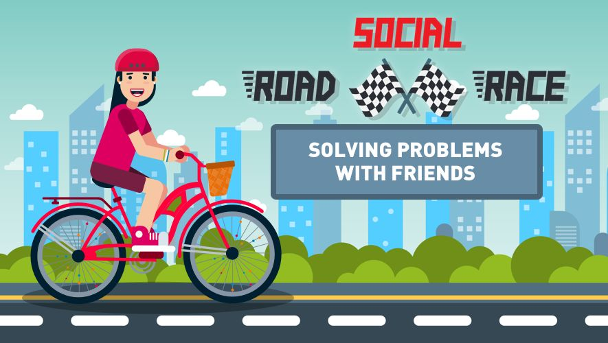 Social Road Race: Solving Problems with Friends