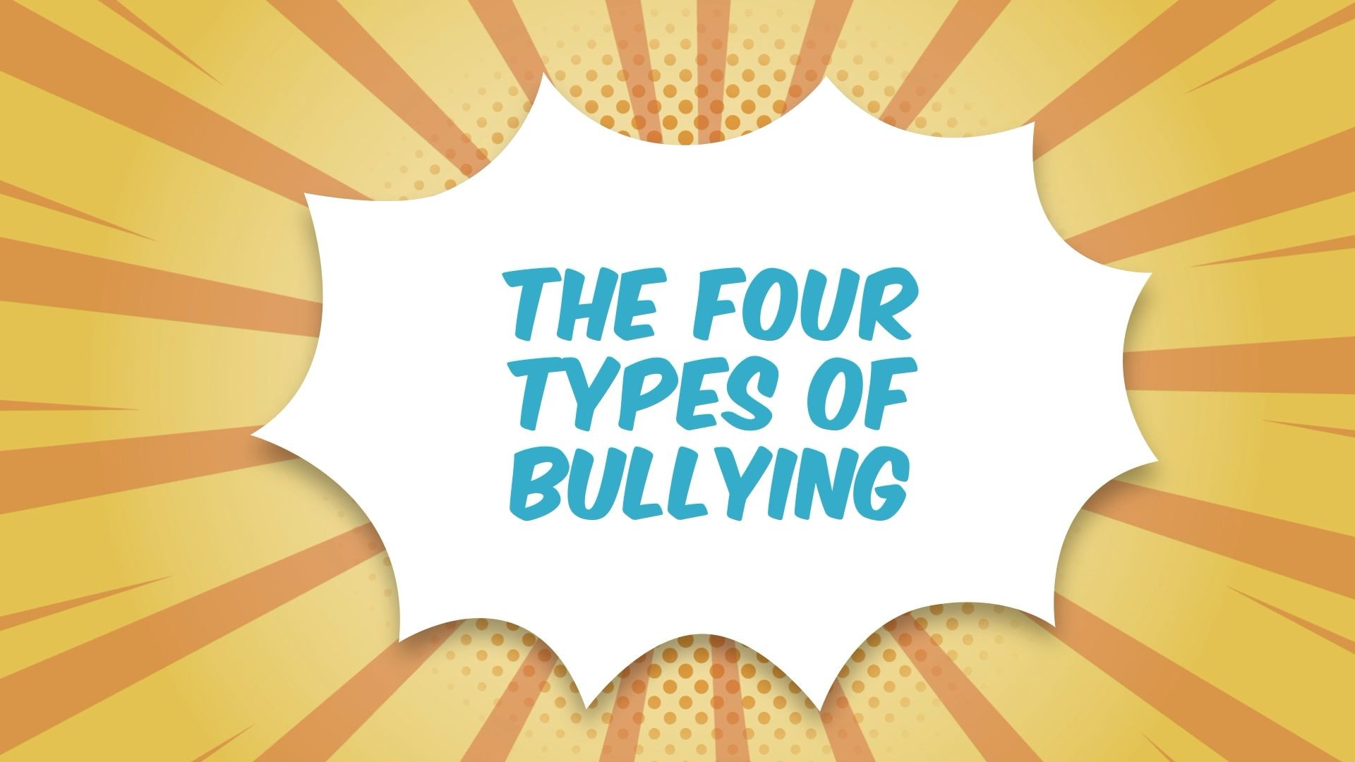 The Four Types of Bullying