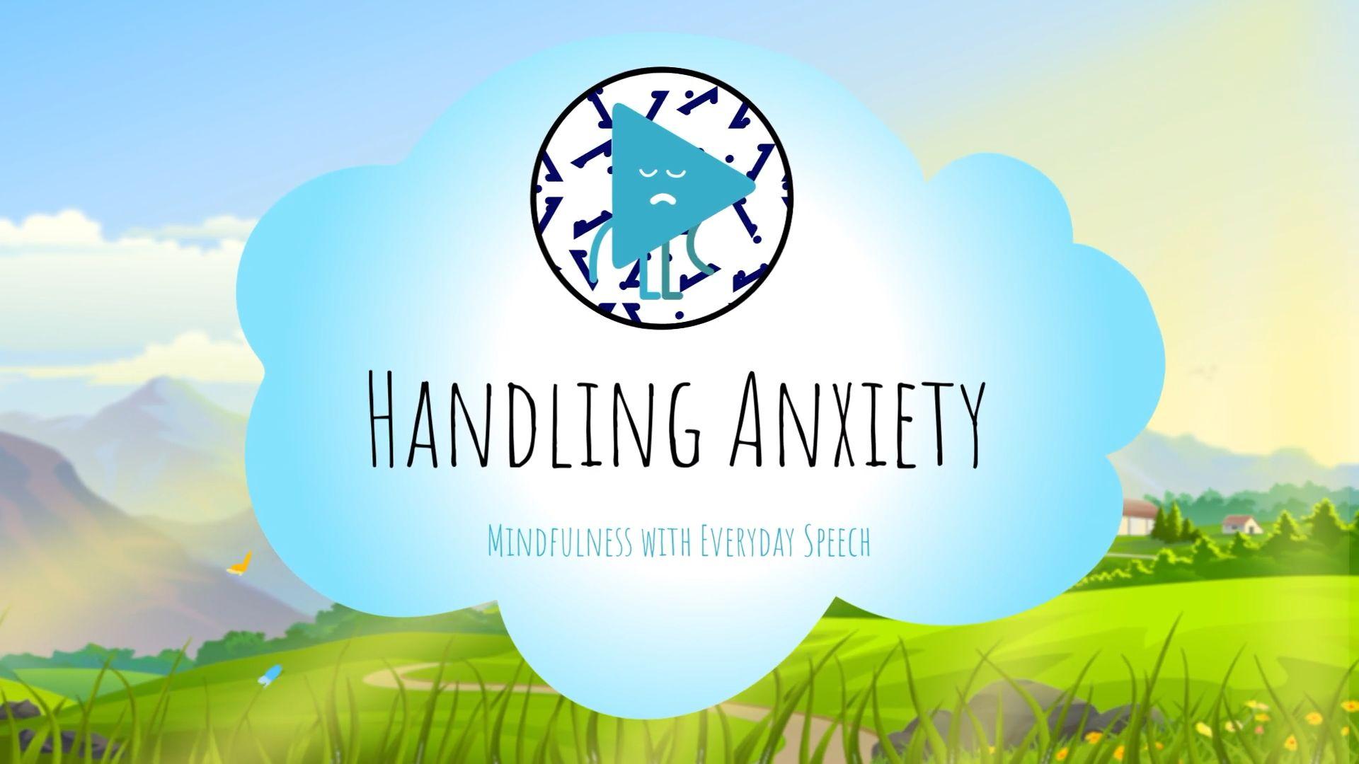 Handling Anxiety
