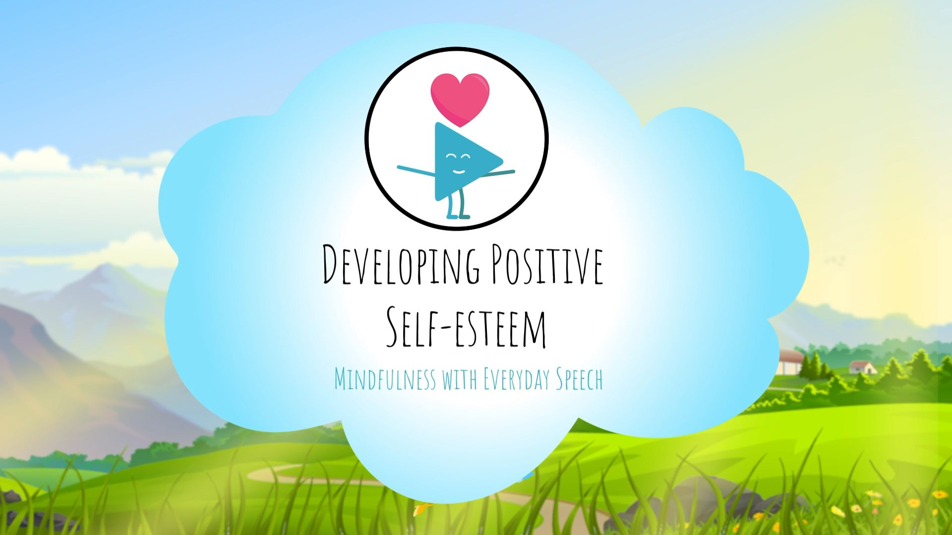 Developing Positive Self-Esteem