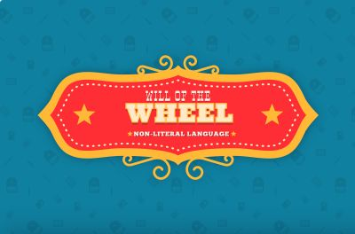 Will of the Wheel: Non-literal Language