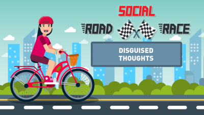 Social Road Race: Disguised Thoughts