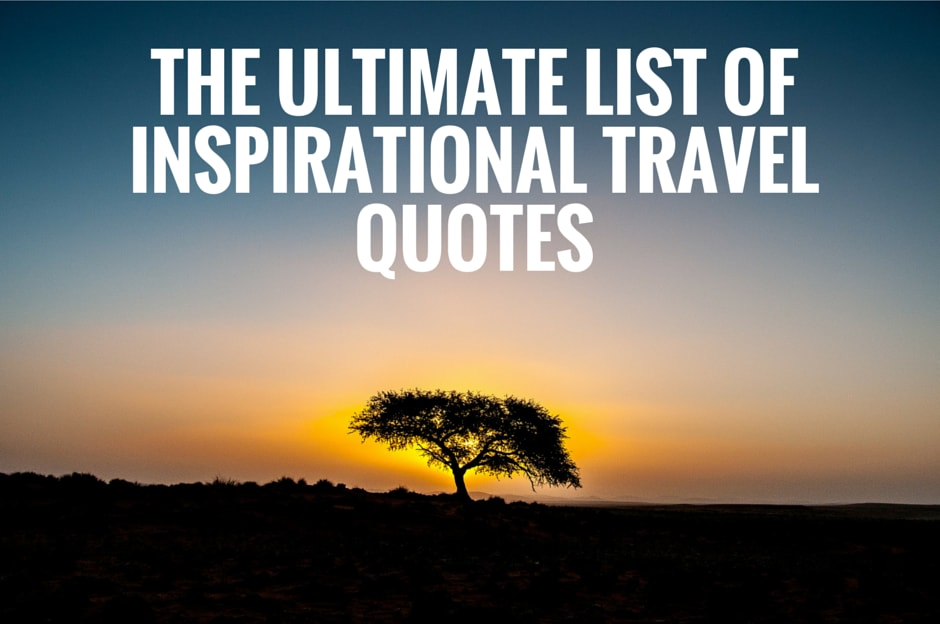 3b51f86c0e 117 Inspirational Travel Quotes