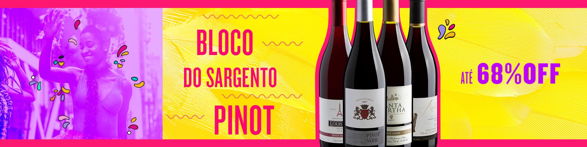 Campanha Bloco do Sargento Pinot