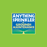 Anything Sprinkler & Grounds Maintenance