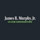 James R. Murphy, Jr., A Law Corporation
