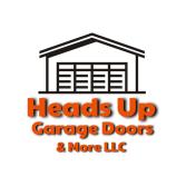 Heads Up Garage Doors & More LLC