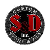 S & D Custom Stone & Tile Inc.
