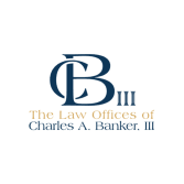 The Law Offices of Charles A. Banker, III