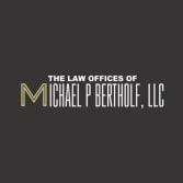 The Law Offices of Michael P Bertholf, LLC