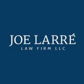 Joe Larré Law Firm LLC
