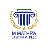 M Mathew Law Firm, PLLC