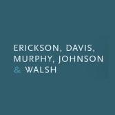 Erickson, Davis, Murphy, Johnson & Walsh, Ltd.