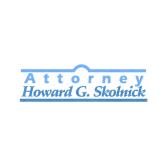 Howard G. Skolnick, Attorney at Law