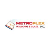 Metroplex Windows & Glass, Inc.