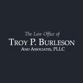 The Law Office of Troy P. Burleson and Associates, PLLC