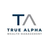 True Alpha Wealth Management
