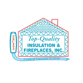 Top-Quality Insulation & Fireplaces, Inc.