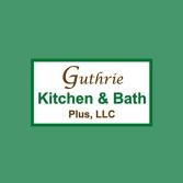 Guthrie Kitchen and Bath Plus, LLC