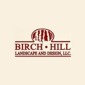 Birch Hill Landscape and Design LLC