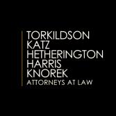 Torkildson, Katz, Hetherington, Harris & Knorek, Attorneys at Law