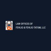 Law Offices of Fehlig & Fehlig-Tatum, LLC