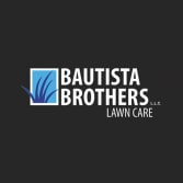 Bautista Brothers Lawn Care