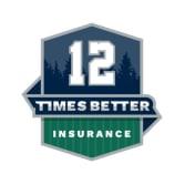 12 Times Better Insurance