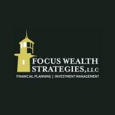 Focus Wealth Strategies, LLC