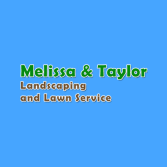 Melissa & Taylor Landscaping