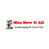 Miss Mow It All, Inc.