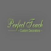Perfect Touch Custom Decorators