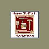 Happy To Fix It Handyman