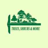 Trees, Shrubs & More
