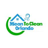 Mean to Clean Orlando