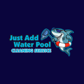 Just Add Water Pool Cleaning Service