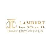 Lambert Law Offices, PL